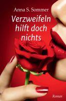 """""""Verzweifeln hilft doch nichts"""" von Anna S. Sommer"""