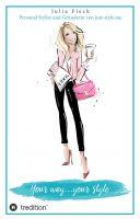 Your way…your style – der nachhaltige Fashion-Ratgeber für Ihren ganz persönlichen Stil
