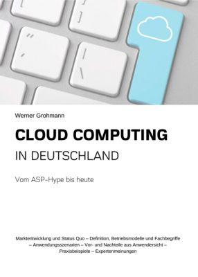 """""""Cloud Computing in Deutschland"""" von Werner Grohmann"""