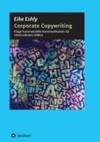 """Corporate Copywriting"" von Eike Eshly"