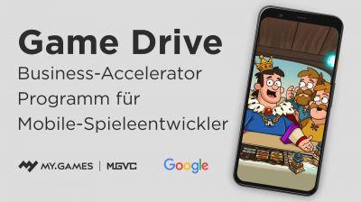 Game Drive, das Business-Accelerator-Progamm für Mobilegames-Entwickler von Google und My.Games