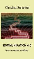 """""""Kommunikation 4.0"""" von Christina Schießer"""