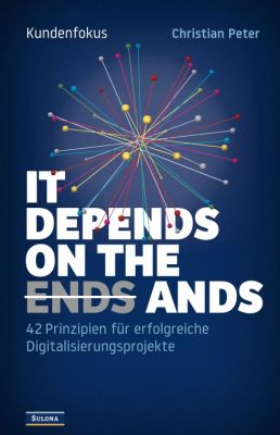 """""""Kundenfokus - It Depends on the Ands"""" von Christian Peter"""