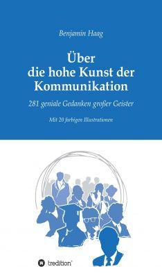 """""""Über die hohe Kunst der Kommunikation"""" von Benjamin Haag"""