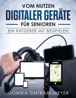 """""""Vom Nutzen digitaler Geräte für Senioren"""" von Monika Sintram-Meyer"""