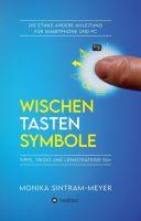 WISCHEN . TASTEN . SYMBOLE – Die etwas andere Anleitung für Smartphone und PC