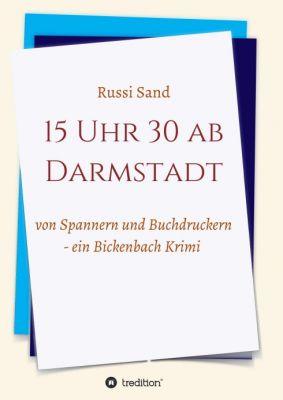 """""""15 Uhr 30 ab Darmstadt"""" von Russi Sand"""