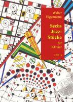 6 Jazz-Stücke für Klavier - Zeitgenössische Klaviermusik