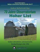 70 Jahre Observatorium Hoher List - Sieben Jahrzehnte astronomische Beobachtung in der Eifel
