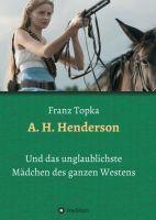 A. H. Henderson - Das unglaublichste Mädchen des ganzen Westens
