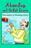 Abenfug mit Onkel Erwin - Lustige Camping-Geschichten