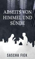 """""""Abseits von Himmel und Sünde"""" von Sascha Fiek"""