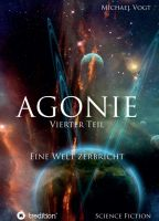 """""""Agonie - Vierter Teil"""" von Michael Vogt"""
