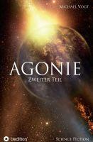 """""""Agonie - Zweiter Teil"""" von Michael Vogt"""