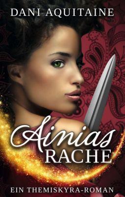 """""""Ainias Rache"""" von Dani Aquitaine"""