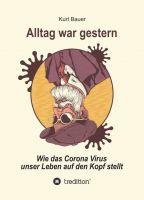ALLTAG WAR GESTERN - Wie das Corona-Virus das Leben auf den Kopf stellt