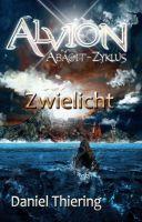 Alvion - Teil 1: Zwielicht - mittelalterliche Fantasy für alle Freunde fantastischer Literatur