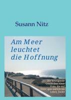 Am Meer leuchtet die Hoffnung - Ein sensible erzählter Roman über die Kraft der Vergebung