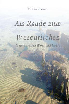 """""""Am Rande zum Wesentlichen"""" von Dr. phil. Thorsten Lindenmann"""
