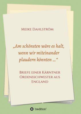 """""""""""Am schönsten wäre es halt, wenn wir miteinander plaudern könnten …"""""""" von Meike Dahlström"""