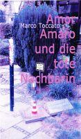 """""""Amor Amaro und die tote Nachbarin"""" von Marco Toccato"""
