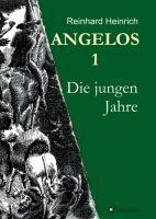 ANGELOS 1 – historischer Roman entführt in eine lange vergangene Zeit