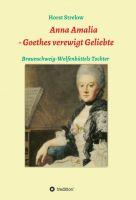 Anna Amalia - Goethes verewigt Geliebte - Einblicke in Goethes (Liebes)Leben