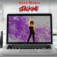 Anna-Maria steht musikalisch nicht auf Stalking