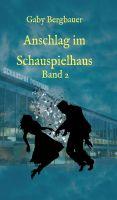 """""""Anschlag im Schauspielhaus"""" von Gaby Bergbauer"""