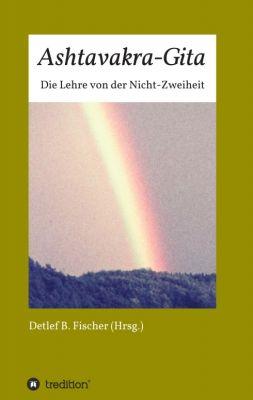 """""""Ashtavakra-Gita"""" von Detlef B. Fischer"""
