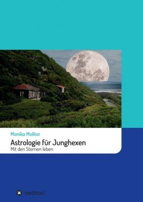 """""""Astrologie für Junghexen"""" von Monika Molitor"""