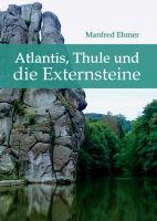 """""""Atlantis, Thule und die Externsteine"""" von Manfred Ehmer"""