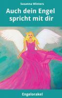 Auch dein Engel spricht mit dir - Spirituelle Lebenshilfe