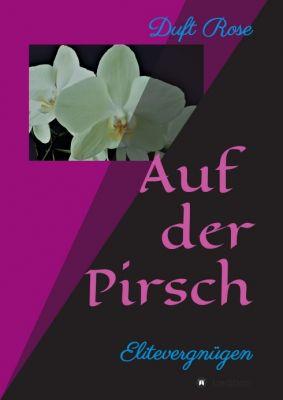 """""""Auf der Pirsch"""" von Duft Rose"""