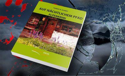 Auf nächtlichem Pfad - Ein Alpenkrimi: Regionalroman von Thomas Schmidt
