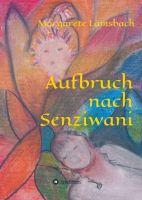 """""""Aufbruch nach Senziwani"""" von Margarete Lamsbach"""