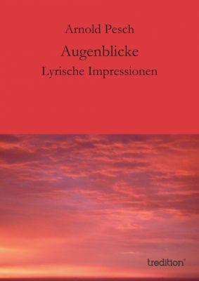 """""""Augenblicke"""" von Arnold Pesch"""