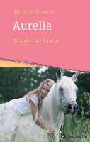 Aurelia - Magie der Liebe - Historischer Liebesroman