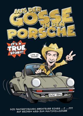 """""""Aus der Gosse in den Porsche"""" von Peter Götz"""