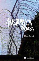 """""""Ausbruch. Bijeg."""" von Kay Tyrak"""