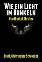 Wie Ein Licht Im Dunkeln - Hardboiled Thriller Cover