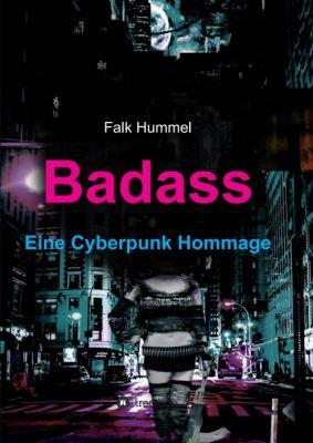 """""""Badass: Eine Cyberpunk Hommage"""" von Falk Hummel"""