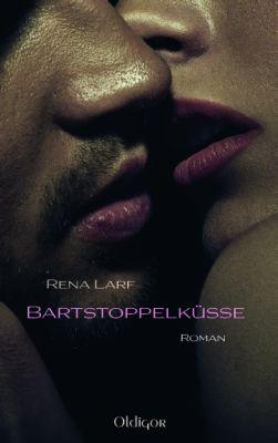 Bartstoppelküsse - Der neue Roman von Rena Larf
