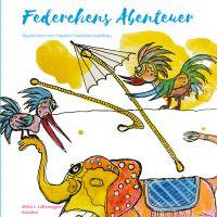 Federchens Abenteuer heißt das erste Buch der Linzer Künstlerin Silvia Lüftenegger alias RosaRot