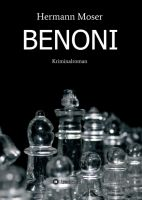 Benoni - Bis zum Ende fesselnder Kriminalroman über den Fall eines Findlingskindes
