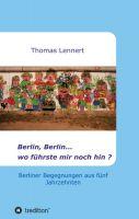 Berlin, Berlin…wo führste mir noch hin