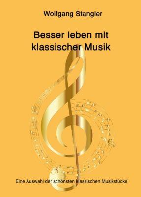 """""""Besser leben mit klassischer Musik"""" von Wolfgang Stangier"""