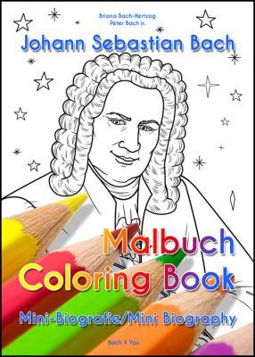 Das Bach-Malbuch bietet die wahrscheinlich kürzeste Bach-Kurzbiografie in Deutsch und Englisch.