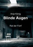 """""""Blinde Augen"""" von Anja König"""