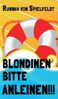 """""""Blondinen Bitte Anleinen!"""" von Runnah von Spielfeldt"""